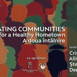 3.11 Dezbatere: Celebrating Communities, Together for a Healthy Hometown II