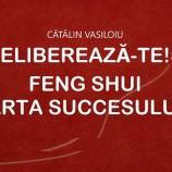 15.12 Seminar: Eliberează-te! Feng Shui – Arta Succesului