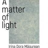 9.05 Expoziție: A Matter of Light