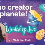 17.04 Eveniment pentru copii: Carmin Galactic Workshop