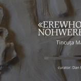 6-23.05 Expoziţie: EREWHON/NOHWERE