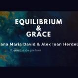 1-18.06 Expoziție de pictura: Equilibrium & Grace
