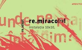 6-20.05 Expoziție: re.miracolul