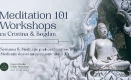 16.06 Workshop: Meditatie pretioasa nastere umana/Meditatie dezvoltarea ecuanimitatii