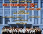 15.06 Concert Aniversar: VOCI TRANSILVANE – 75 ani (+1) la noua casă