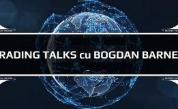 17.07 Seminar: Trading Talks cu Bogdan Barnea